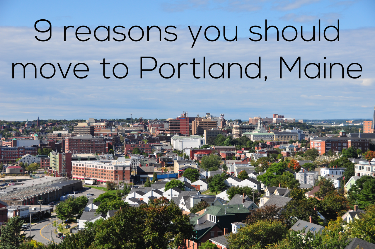 nine reasons you should move to portland maine town and